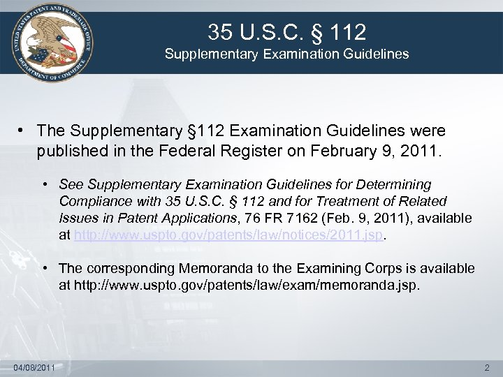 35 U. S. C. § 112 Supplementary Examination Guidelines • The Supplementary § 112
