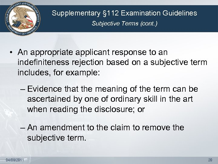 Supplementary § 112 Examination Guidelines Subjective Terms (cont. ) • An appropriate applicant response