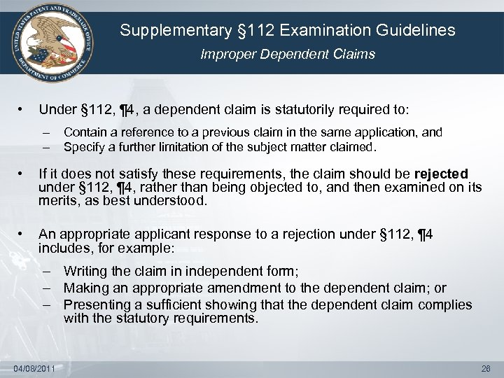 Supplementary § 112 Examination Guidelines Improper Dependent Claims • Under § 112, ¶ 4,