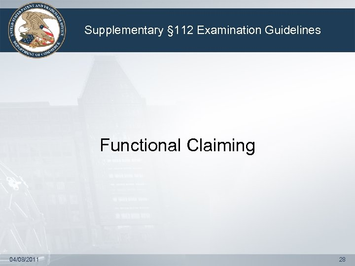 Supplementary § 112 Examination Guidelines Functional Claiming 04/08/2011 28