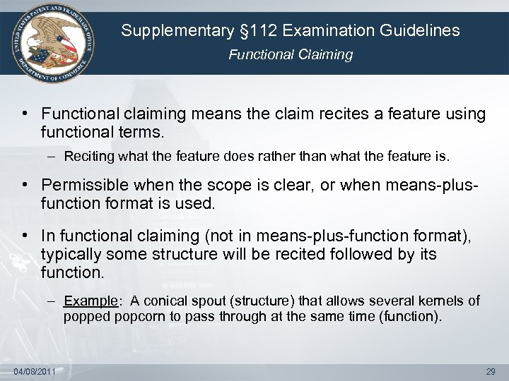 Supplementary § 112 Examination Guidelines Functional Claiming • Functional claiming means the claim recites