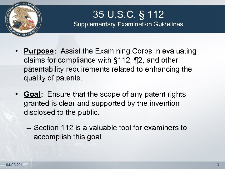 35 U. S. C. § 112 Supplementary Examination Guidelines • Purpose: Assist the Examining
