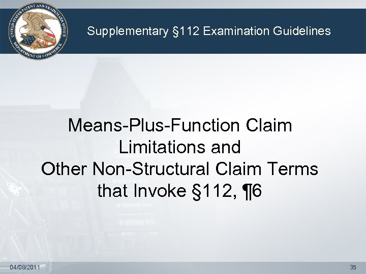 Supplementary § 112 Examination Guidelines Means-Plus-Function Claim Limitations and Other Non-Structural Claim Terms that