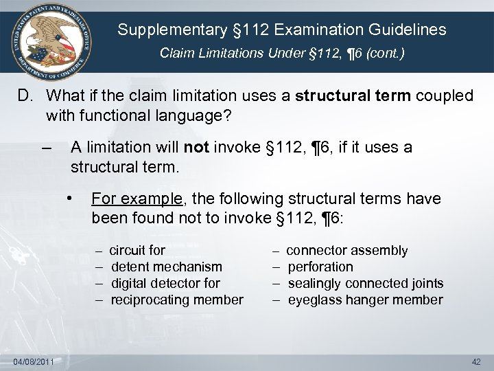 Supplementary § 112 Examination Guidelines Claim Limitations Under § 112, ¶ 6 (cont. )