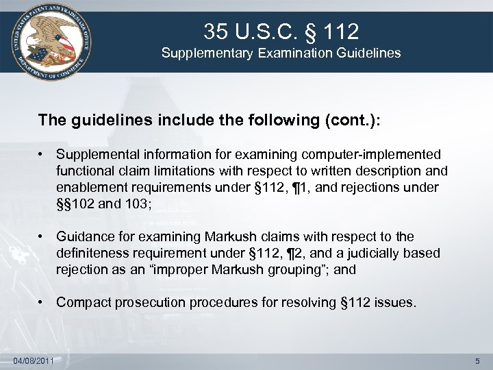 35 U. S. C. § 112 Supplementary Examination Guidelines The guidelines include the following