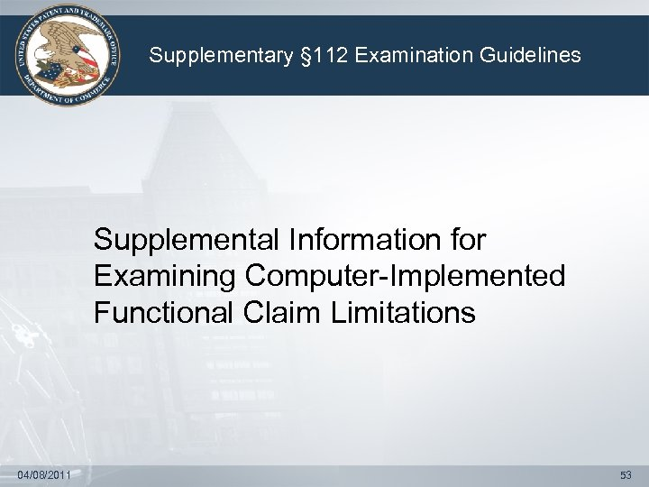Supplementary § 112 Examination Guidelines Supplemental Information for Examining Computer-Implemented Functional Claim Limitations 04/08/2011