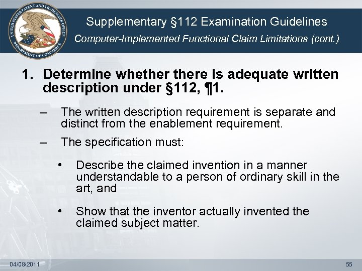 Supplementary § 112 Examination Guidelines Computer-Implemented Functional Claim Limitations (cont. ) 1. Determine whethere