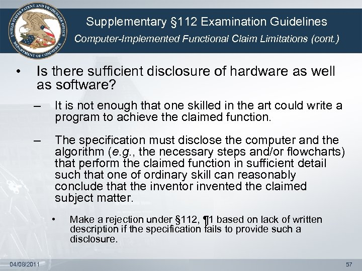 Supplementary § 112 Examination Guidelines Computer-Implemented Functional Claim Limitations (cont. ) • Is there