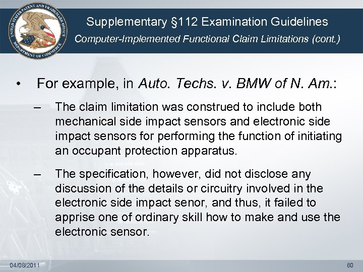 Supplementary § 112 Examination Guidelines Computer-Implemented Functional Claim Limitations (cont. ) • For example,