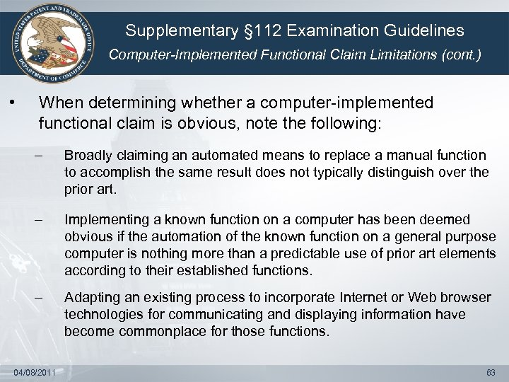 Supplementary § 112 Examination Guidelines Computer-Implemented Functional Claim Limitations (cont. ) • When determining