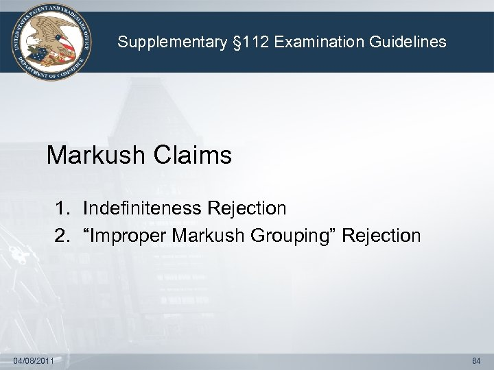 "Supplementary § 112 Examination Guidelines Markush Claims 1. Indefiniteness Rejection 2. ""Improper Markush Grouping"""