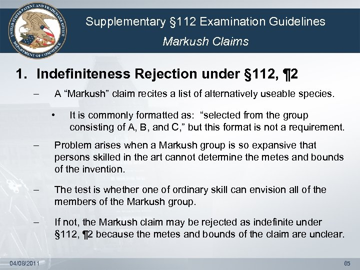Supplementary § 112 Examination Guidelines Markush Claims 1. Indefiniteness Rejection under § 112, ¶