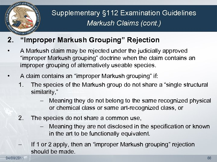 "Supplementary § 112 Examination Guidelines Markush Claims (cont. ) 2. ""Improper Markush Grouping"" Rejection"