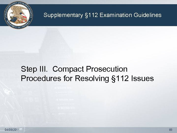 Supplementary § 112 Examination Guidelines Step III. Compact Prosecution Procedures for Resolving § 112