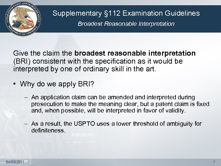Supplementary § 112 Examination Guidelines Broadest Reasonable Interpretation Give the claim the broadest reasonable