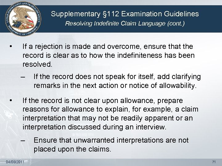 Supplementary § 112 Examination Guidelines Resolving Indefinite Claim Language (cont. ) • If a