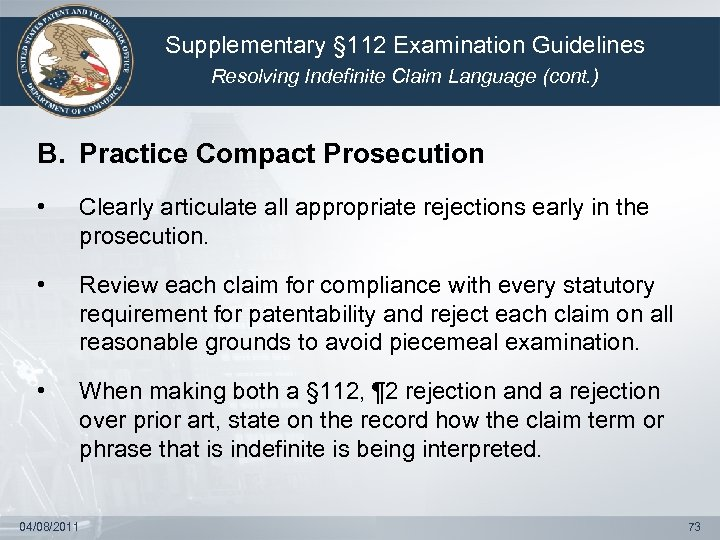 Supplementary § 112 Examination Guidelines Resolving Indefinite Claim Language (cont. ) B. Practice Compact