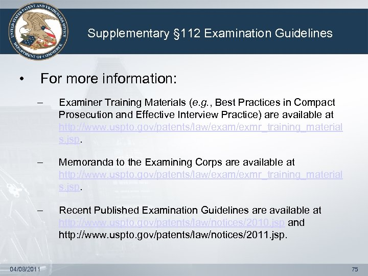 Supplementary § 112 Examination Guidelines • For more information: – Examiner Training Materials (e.