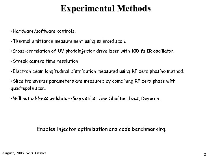 Experimental Methods • Hardware/software controls. • Thermal emittance measurement using solenoid scan. • Cross-correlation