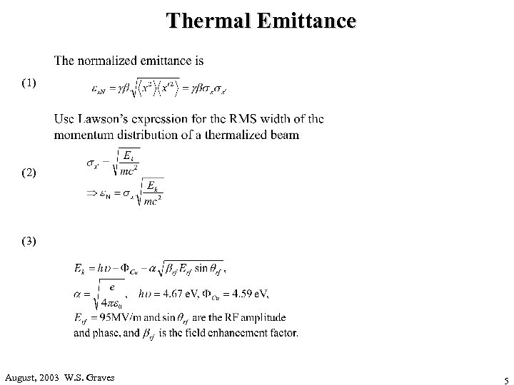 Thermal Emittance (1) (2) (3) August, 2003 W. S. Graves 5