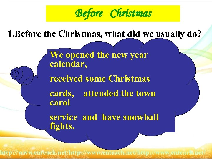 Before Christmas 1. Before the Christmas, what did we usually do? We opened the