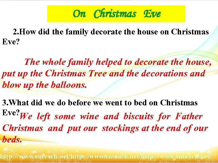 On Christmas Eve 2. How did the family decorate the house on Christmas Eve?