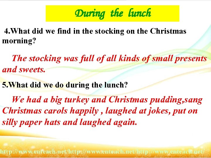 During the lunch 4. What did we find in the stocking on the Christmas