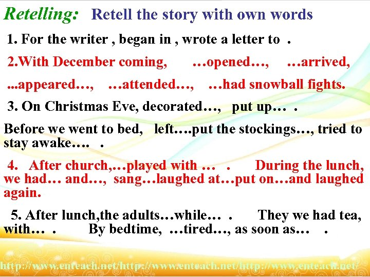 Retelling: Retell the story with own words 1. For the writer , began in