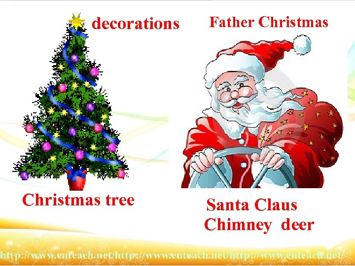 decorations Christmas tree Father Christmas Santa Claus Chimney deer