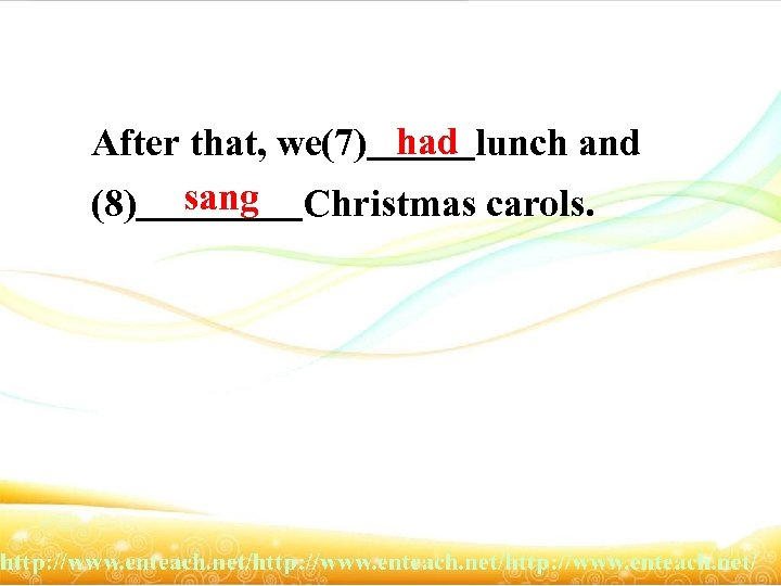 After that, we(7) had lunch and (8) sang Christmas carols.