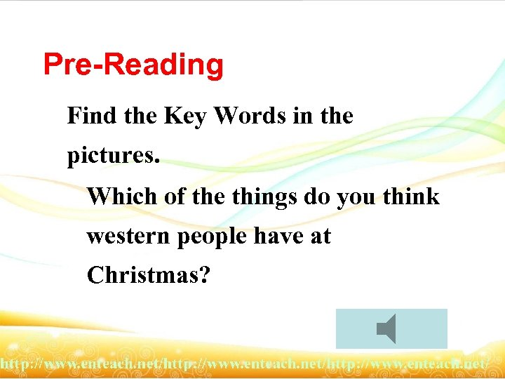 Pre-Reading Find the Key Words in the pictures. Which of the things do you