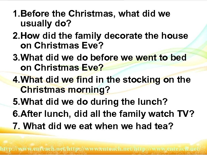 1. Before the Christmas, what did we usually do? 2. How did the family