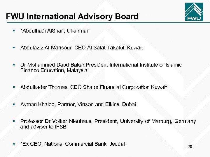 FWU International Advisory Board § *Abdulhadi Al. Shaif, Chairman § Abdulaziz Al-Mansour, CEO Al