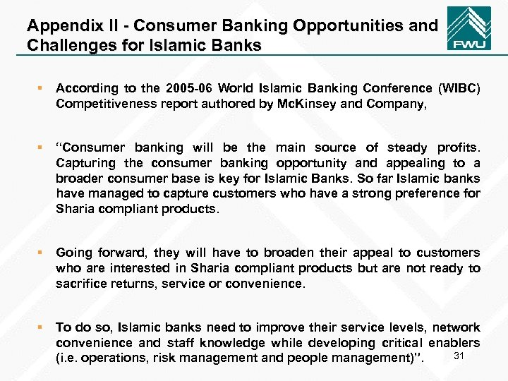 Appendix II - Consumer Banking Opportunities and Challenges for Islamic Banks § According to