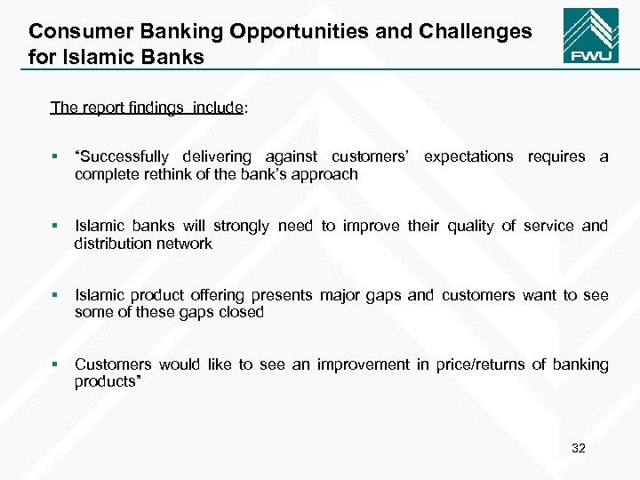 """Consumer Banking Opportunities and Challenges for Islamic Banks The report findings include: § """"Successfully"""