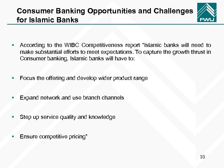 Consumer Banking Opportunities and Challenges for Islamic Banks § According to the WIBC Competitiveness