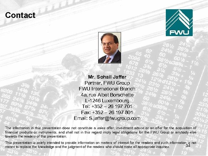 Contact Mr. Sohail Jaffer Partner, FWU Group FWU International Branch 4 a, rue Albet