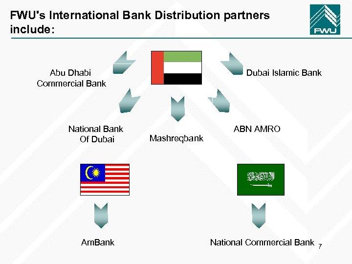 FWU's International Bank Distribution partners include: Abu Dhabi Commercial Bank National Bank Of Dubai