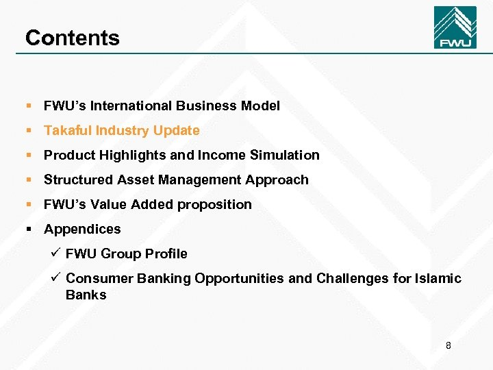 Contents § FWU's International Business Model § Takaful Industry Update § Product Highlights and