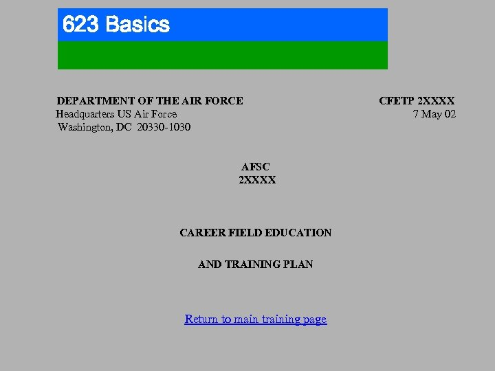 623 Basics DEPARTMENT OF THE AIR FORCE Headquarters US Air Force Washington, DC 20330