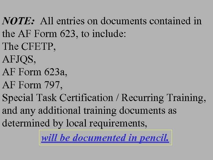 NOTE: All entries on documents contained in the AF Form 623, to include: The