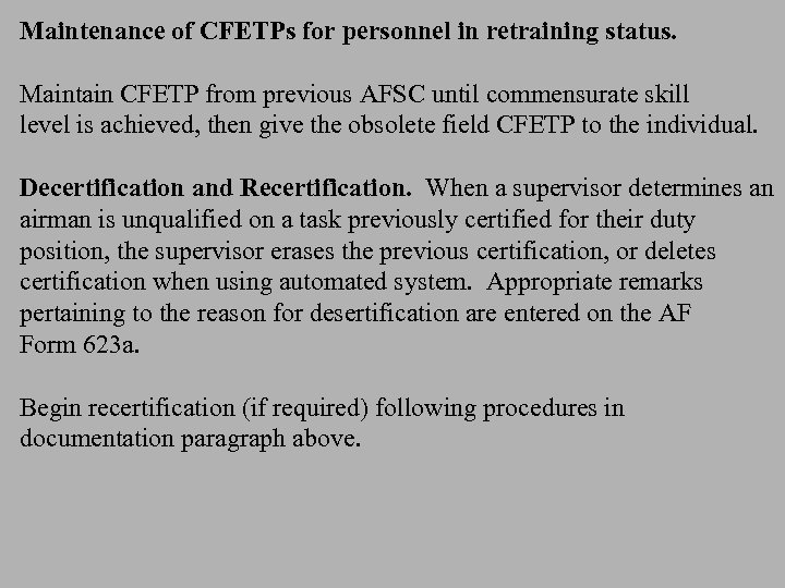 Maintenance of CFETPs for personnel in retraining status. Maintain CFETP from previous AFSC until