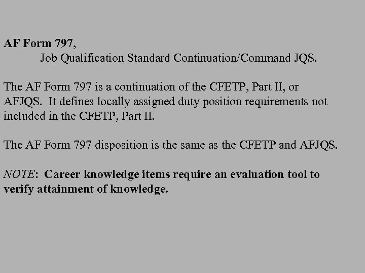 AF Form 797, Job Qualification Standard Continuation/Command JQS. The AF Form 797 is a