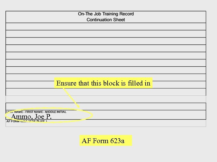 Ensure that this block is filled in Ammo, Joe P. AF Form 623 a