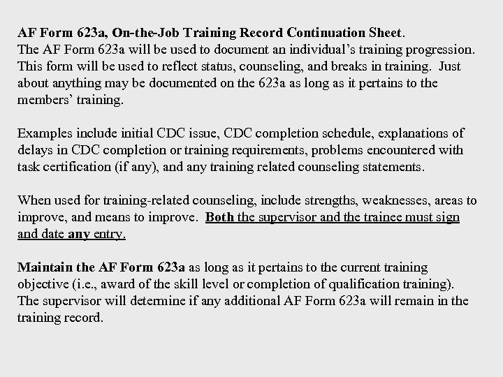AF Form 623 a, On-the-Job Training Record Continuation Sheet. The AF Form 623 a
