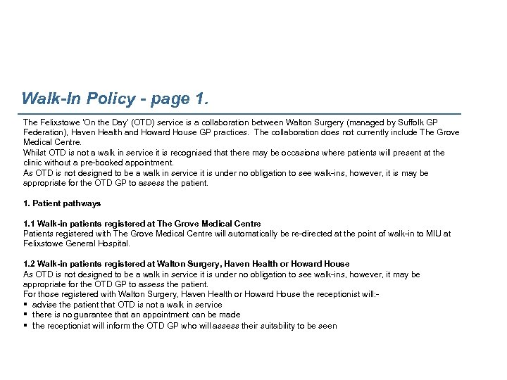 Walk-In Policy - page 1. The Felixstowe 'On the Day' (OTD) service is a