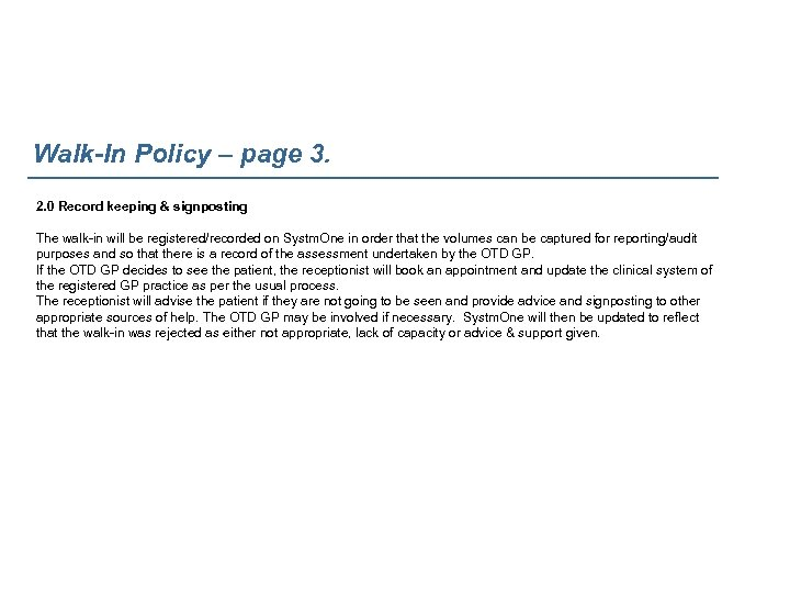 Walk-In Policy – page 3. 2. 0 Record keeping & signposting The walk-in will