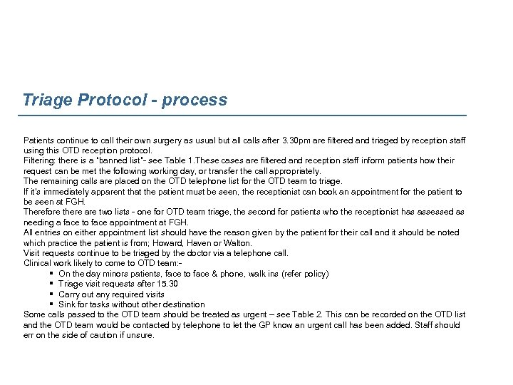 Triage Protocol - process Patients continue to call their own surgery as usual but