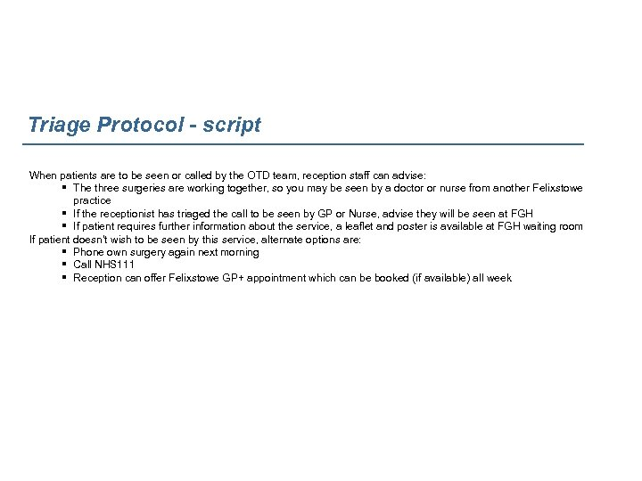 Triage Protocol - script When patients are to be seen or called by the