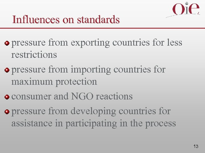 Influences on standards pressure from exporting countries for less restrictions pressure from importing countries